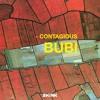 Bubi - Contagious
