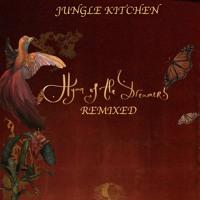 Jungle Kitchen - Hymn Of The Dreamers (Joaquin Cornejo Remix)