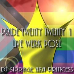 PRIDE 2021 LIVE WERK POSE MIX BY DJ SIRRAGE AKA PRINCESS