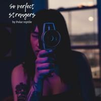 So Perfect Strangers