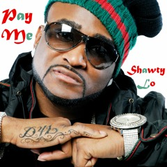 Pay Me (Ft Shawty Lo)
