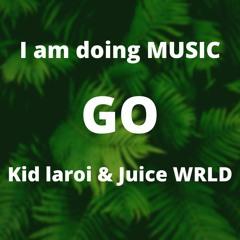 GO(Rookie Romy)- kid Laroi & juice Wrld
