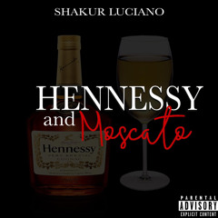 Hennessy and Moscato [Prod. by M6]