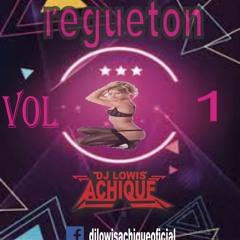 Mix Regueton Dj Lowis Achique