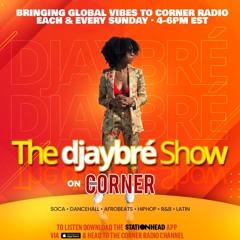 (Live) 12.27 The Djaybré Show - EP 31   Corner Radio (Sunday's 4-6PM ET Stationhead App)