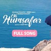 Oh Humsafar Neha Kakkar & Tony Kakkar New Hindi Song 2018
