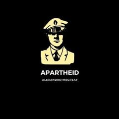 AlexandreTheGreat Apartheid