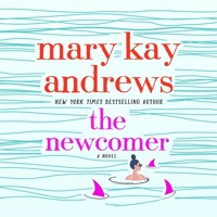The Newcomer by Mary Kay Andrews - Audiobook Excerpt