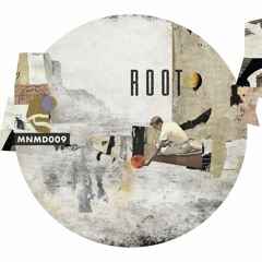//MNMD009// Root (Own Prods)