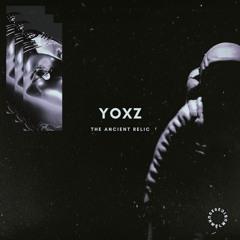 YOXZ - THE ANCIENT RELIC