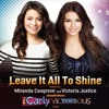 Leave It All To Shine (featuring Miranda Cosgrove & Victoria Justice)