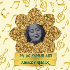 Dil Ko Karrar Aaya - Neha Kakkar | Abeezy Remix | Bollywood Remix
