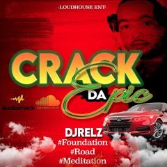 """CRACK DA EPIC"" #FOUNDATION CD (DJRELZ ""FATBOSS242"") 08/31/2021"