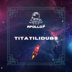 Apollo7 - TitatiliDubs
