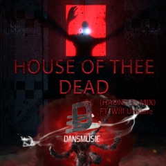 House Of Thee Dead (Haunted Mix) (feat. Will Urbane)