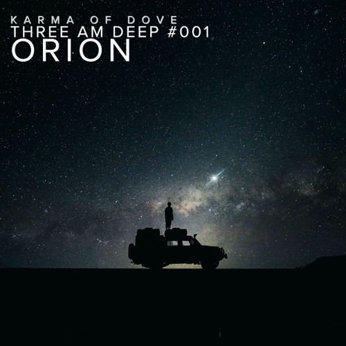 THREE AM DEEP #001 — Orion: Techno (Deep and Hard Driving)