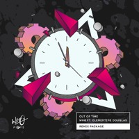 Wh0 - Out Of Time Ft. Clementine Douglas (Mistajam's Back To '98 Extended Remix)[Wh0 Plays]