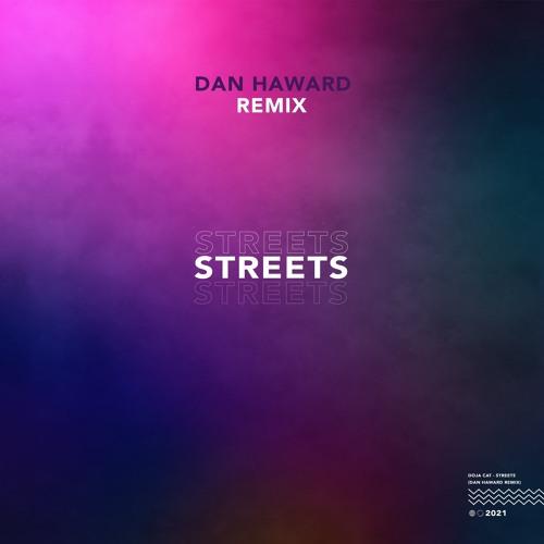 Doja Cat - Streets (Dan Haward Remix)