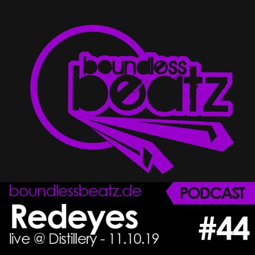 Boundless Beatz Podcast #44 - Redeyes (live at FAT BEMME x Boundless Beatz - Distillery 11.10.19)