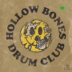Hollow Bones Drums Club