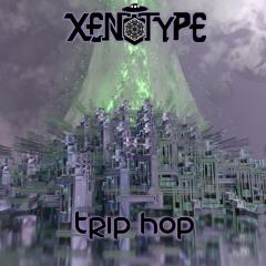 Xenotype - Trip Hop (free dl)