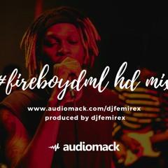 Fireboy HD Mix By Dj femirex