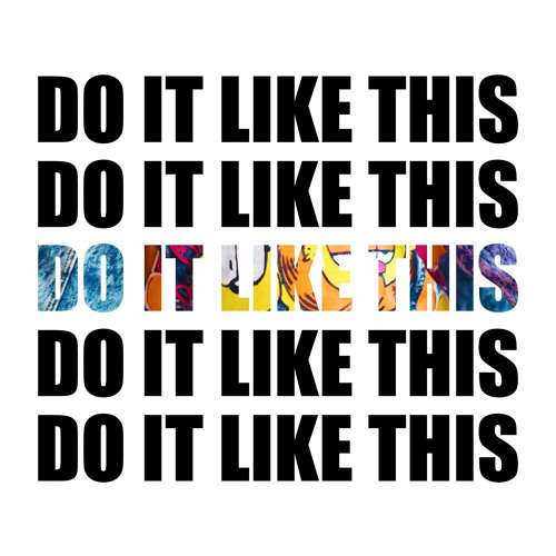 Do It Like This