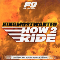 KingMostWanted - How 2 Ride (FROM ROAD TO FAST 9 MIXTAPE)