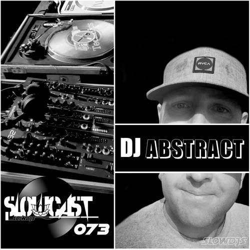 Slowcast 073 DJ Abstract