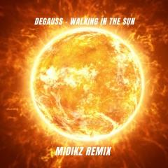 WALKING IN THE SUN - MIDIKZ REMIX