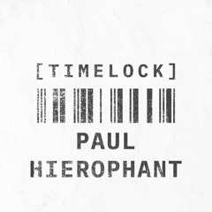 Timelock // PAUL HIEROPHANT  // May 2021
