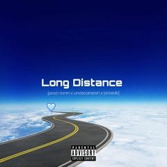 Long Distance (prod. nomm x unclecameron x jai beats)