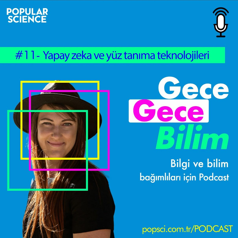 #11- Yapay zeka ve yüz tanıma teknolojileri