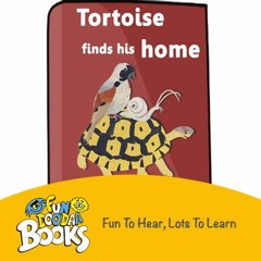 Short story for kids - Tortoise Find His Home