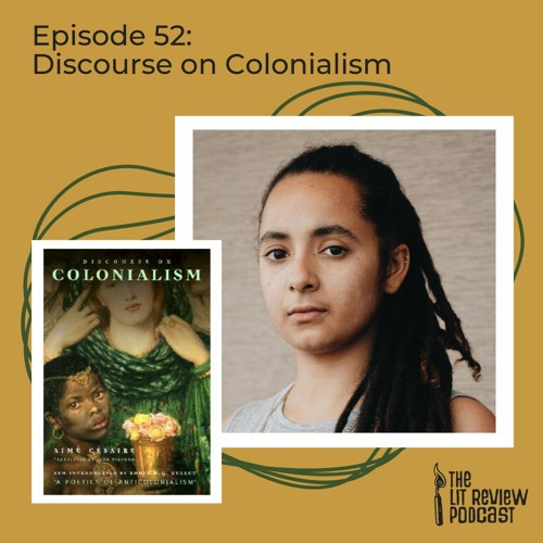 Episode 52: Discourse on Colonialism with Asha Ransby-Sporn