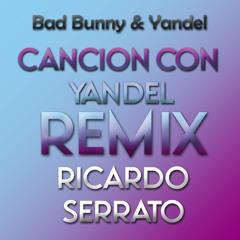 Bad Bunny x Yandel - Canción con Yandel (Ricardo Serrato Remix)[100 BPM]