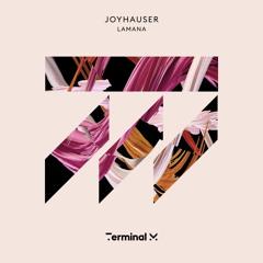 Premiere: Joyhauser - Lamana [Terminal M]