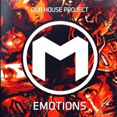 DUB HOUSE PROJECT - EMOTIONS (ORIGINAL MIX)