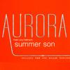 Summer Son - Aurora featuring Lizzy Pattinson (Radio Edit)