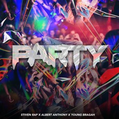 PARTY - Los Yai Peluches X Young Bragah ( Stiven Rap & Albert Anthony)