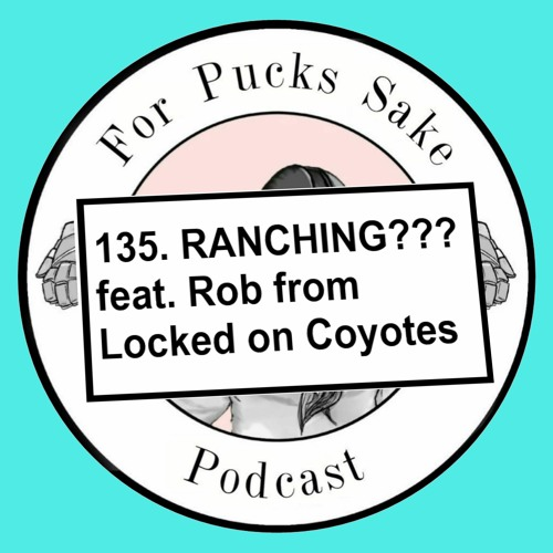 135. RANCHING??? feat. Rob from Locked on Coyotes