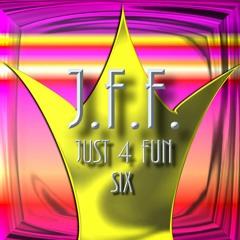 J.F.F. JUST FOR FUN SIX