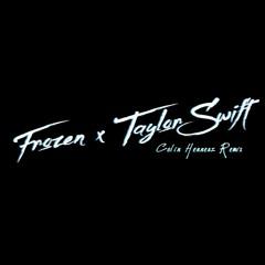 Frozen X Taylor Swift (Colin Hennerz Remix)