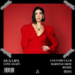 Dua Lipa - Love Again (Country Club Martini Crew Remix) [FREE DOWNLOAD] Supported by Djs From Mars!