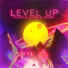 Level Up - CLXRB & LAAGS & Ozone