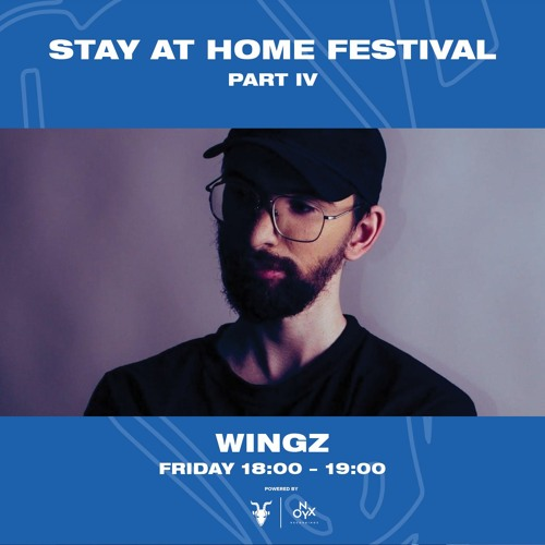 Wingz - Stay At Home Part IV