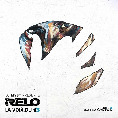 Relo (Ex Napo) - La Voix du 13 (Mixtape)vol.2  hosted by DJ MYST & Ladjoint (Skenawin)