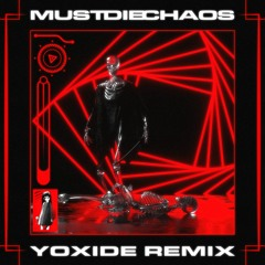 MUST DIE! - CHAOS (Yoxide Remix)