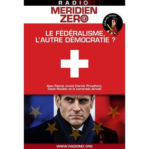 """L'Echo des Canuts #10 : """"Le fédéralisme, l'autre démocratie ?"""""""