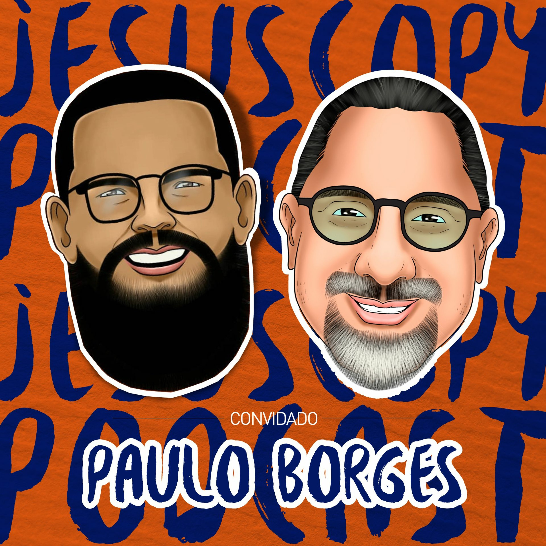 PAULO BORGES JUNIOR - JesusCopy Podcast #53